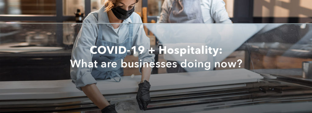 COVID-19 + hospitality: What are businesses doing now?