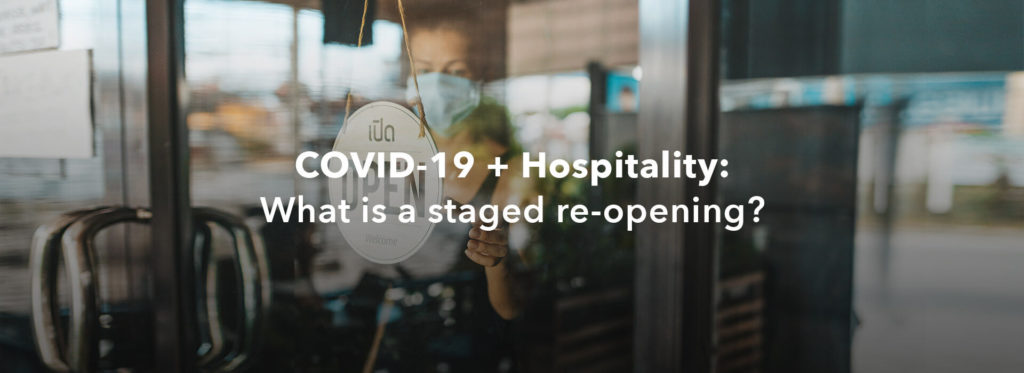 COVID-19 + Hospitality: What is a staged re-opening?