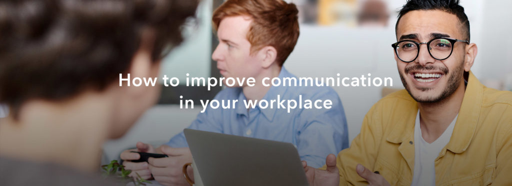 How to improve communication in your workplace