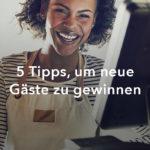 5 Tipps, um neue Gäste zu gewinnen