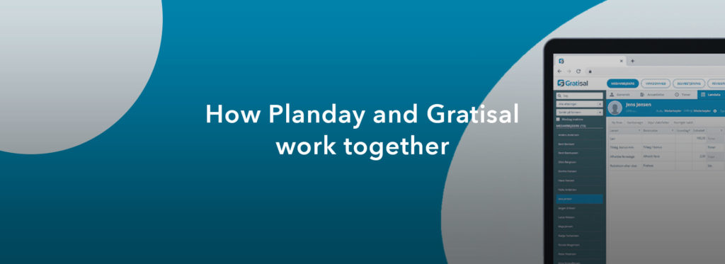 How Planday and Gratisal work together