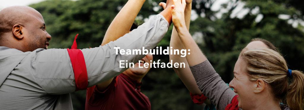 Teambuilding: Ein Leitfaden
