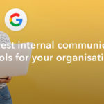 The best internal communication tools for your organisation