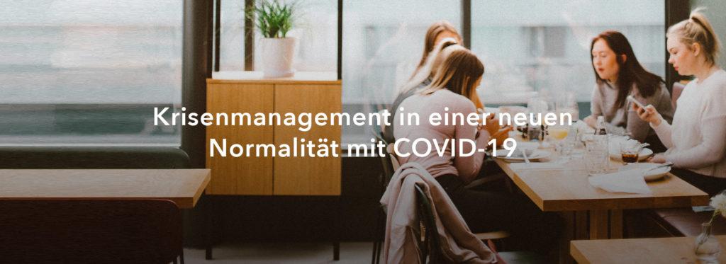 Krisenmanagement in einer neuen Normalität mit COVID-19
