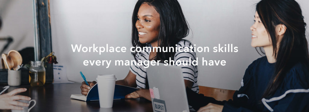 Workplace communication skills every manager should have