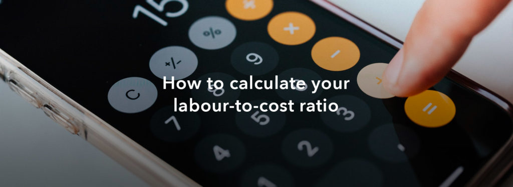 How to calculate your labour-to-cost ratio